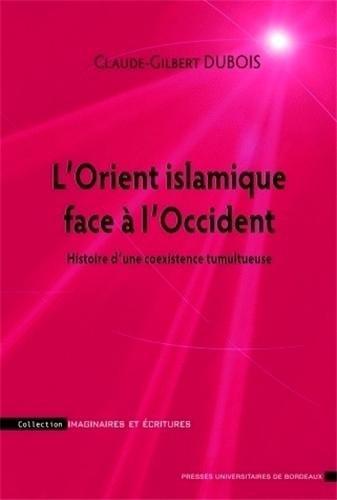 """""""l'orient islamique face à l'Occident ; histoire d'une coexistence ..."""