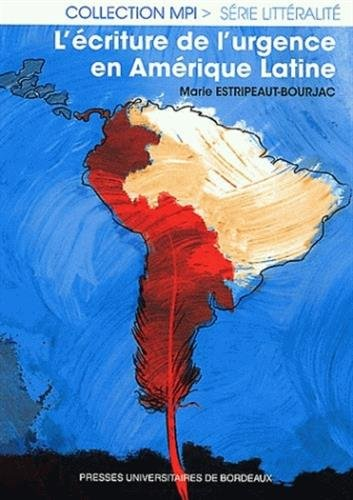 L'ecriture de l'urgence en Amerique Latine: Estripeaut Bourjac Marie