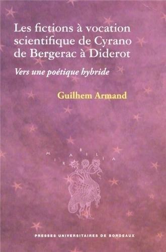 Fictions a vocation scientifique de cyrano a diderot: Guilhem Armand