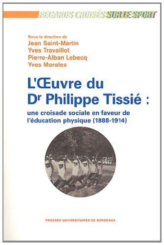 philippe tissie une croisade sociale en faveur de l education physique 1888 1914: Jean Saint-Martin