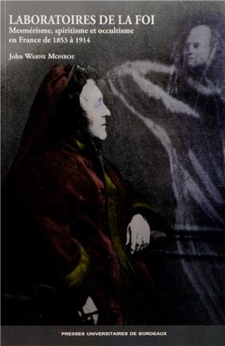 9782867817861: Laboratoires de la foi : Mesmérisme, spiritisme et occultisme en France de 1853 à 1914 (Identités religieuses)