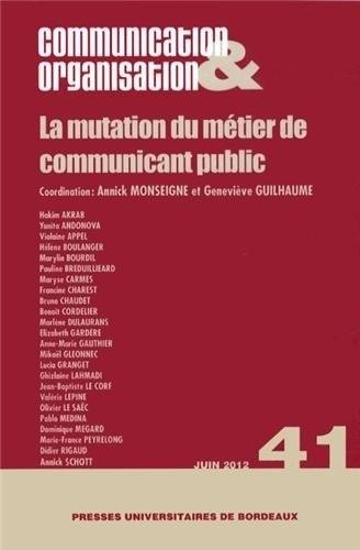 9782867818219: Communication & Organisation, N� 41, Juin 2012 : La mutation du m�tier de communicant public