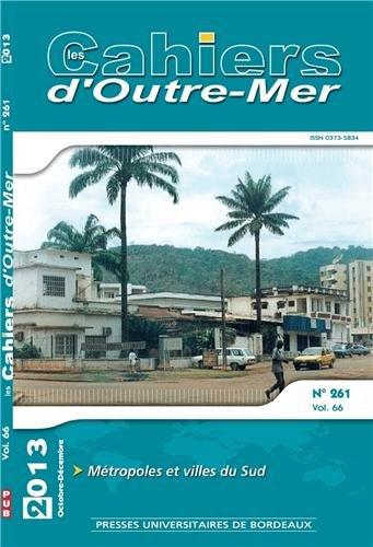 9782867818516: Les Cahiers d'Outre-Mer, N� 261, Janvier-mars 2013 : M�tropoles et villes du Sud