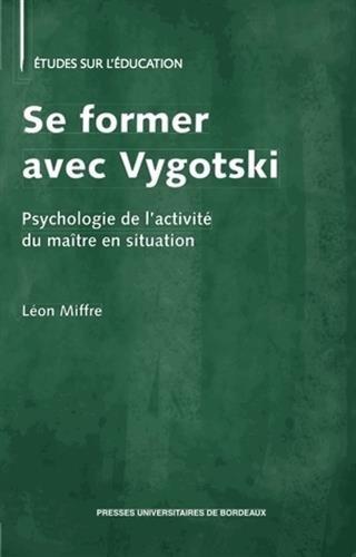 9782867818585: Se former avec Vygotski : Psychologie de l'activité du maître en situation (Etudes sur l'education)