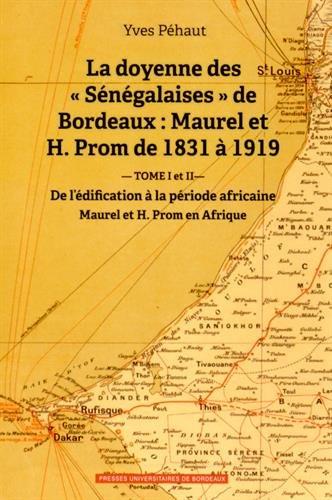 9782867819124: La doyenne des : Coffret 2 volumes : Tome 1, De l'édification à la période africaine ; Tome 2, Maurel et H. Prom en Afrique