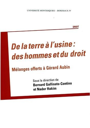 De la terre a l'usine Des hommes et du droit Melanges offerts a: Hakim Nader