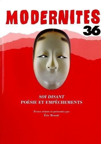 Modernites No 36 Soi disant Poesie et empechements: Benoit Eric