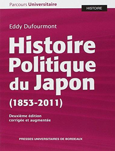 Histoire politique du Japon 1853 2011: Dufourmont Eddy