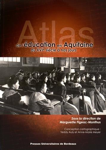 Atlas de l'education en Aquitaine du XVIe siecle a nos jours: Figeac Monthus Marguerite