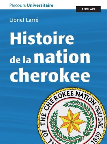9782867819292: Histoire de la nation cherokee, accompagnée de documents