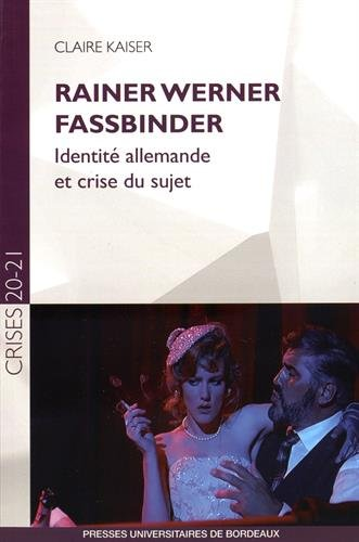 Rainer Werner Fassbinder Identite allemande et crise du sujet: Kaiser Claire