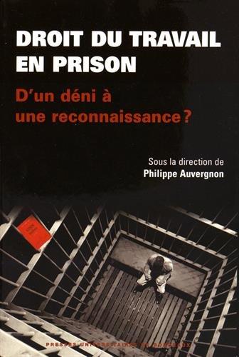 9782867819698: Droit du travail en prison : d'un d�ni � une reconnaissance