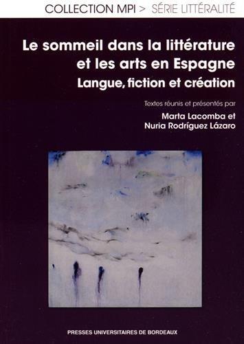 Le sommeil dans la litterature et dans les arts en Espagne: Collectif