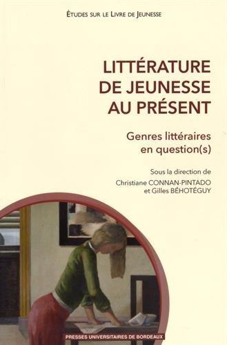 Litterature de jeunesse au present Questions de genres genres en: Connan Pintado Christiane