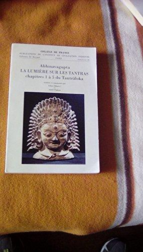 9782868030665: La lumière sur les Tantras : Chapitres 1 à 5 du Tantraloka (Publications de l'Institut de civilisation indienne)