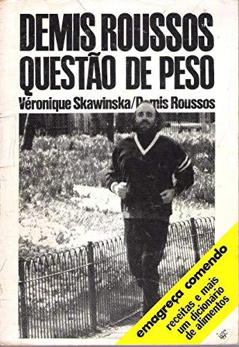A Question of Weight: Demis Roussos; Veronique Skawinska