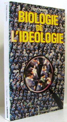 9782868040589: BIOLOGIE DE L'IDEOLOGIE - Yves Christen