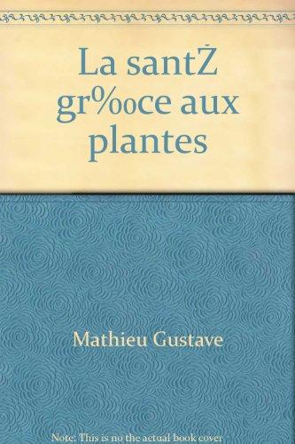 9782868041081: La santé grâce aux plantes