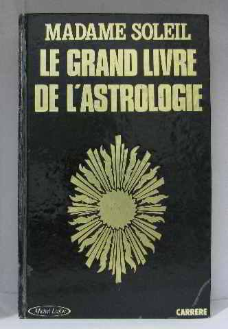 9782868042378: Le grand livre de l'astrologie