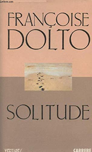 Solitude: Francoise Dolto