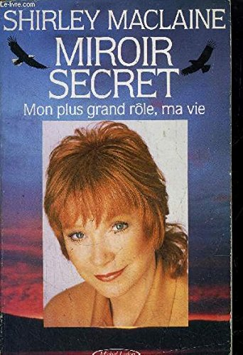 MIROIR SECRET Mon Plus Grand Role, Ma Vie (2868044379) by Shirley MacLaine