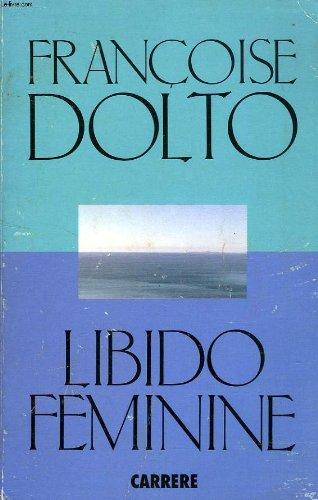 Libido feminine (French Edition): Dolto, Francoise