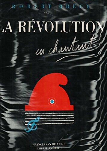 9782868080318: La Révolution en chantant
