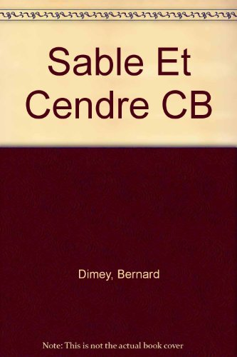 9782868080684: Sable Et Cendre CB (French Edition)