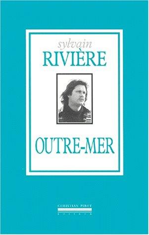 Outre-mer: Rivière, Sylvain