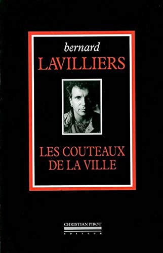 Couteaux de la ville (Les): Lavilliers, Bernard