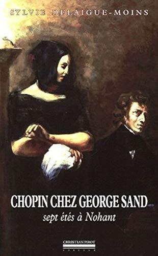 9782868082220: Chopin chez George Sand : Sept étés à Nohant