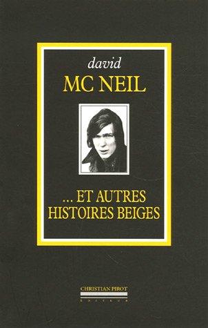 Et autres histoires beiges: McNeil, David