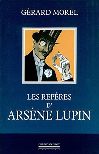 Repères d'Arsène Lupin (Les): Morel, G�rard
