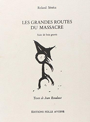 GRANDES ROUTES DU MASSACRE (LES): SENECA-ROUDAUT