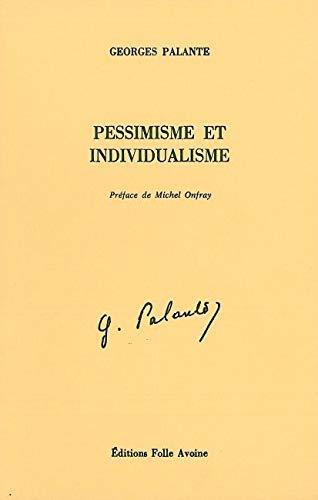Pessimisme et individualisme. Préface de Michel Onfray: Palante, Georges