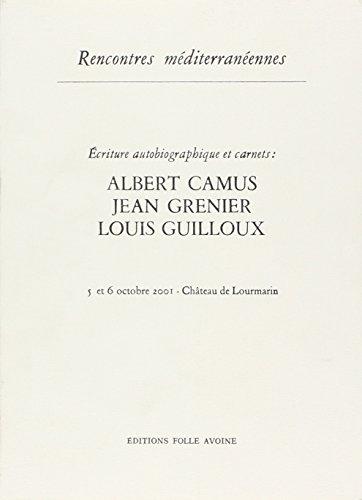 9782868101617: Ecriture autobiographique et carnets : Albert Camus-Jean Grenier-Louis Guilloux : 5 et 6 octobre 2001, château de Lourmarin