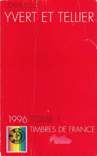 Catalogue Yvert et Tellier, Tome 1: Timbres de France: Yvert et Tellier