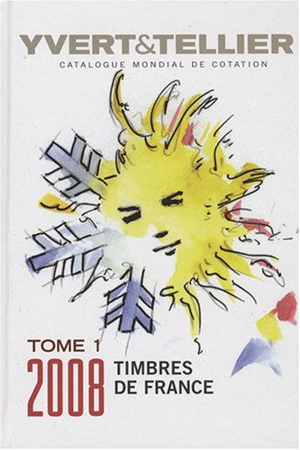 CATALOGUE DE TIMBRES-POSTE TOME 1 : FRANCE 2008