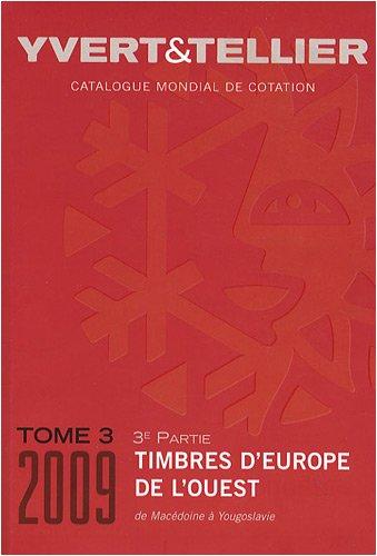 9782868141910: Catalogue de timbres-poste d'Europe de l'Ouest : Tome 3 (3e partie), Macédonie à Yougoslavie