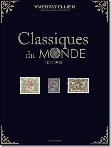 9782868142023: Classiques du monde 2010 : Tous les timbres du monde de 1849 à 1940