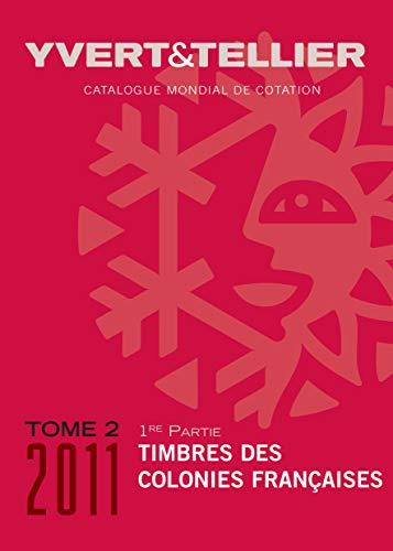 9782868142085: Catalogue de timbres-poste des Colonies fran�aises : Tome 2 (1re partie)