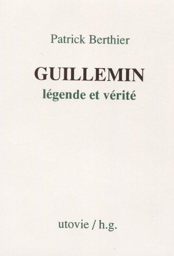 9782868190987: Guillemin, légende et vérité