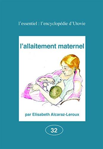 L'allaitement maternel: Elisabeth Alcaraz-Leroux