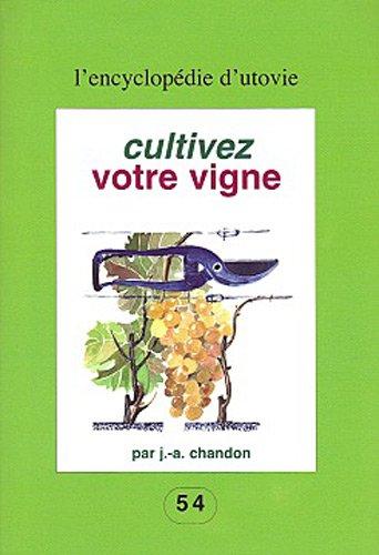 9782868191540: Cultivez votre vigne