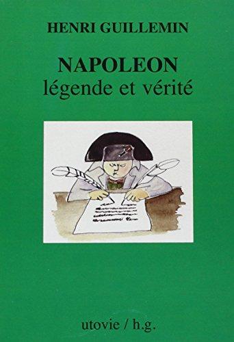 9782868197375: Napoléon légende et vérité (French Edition)