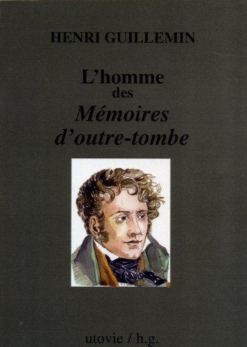 9782868197399: L'homme des Mémoires d'outre-tombe