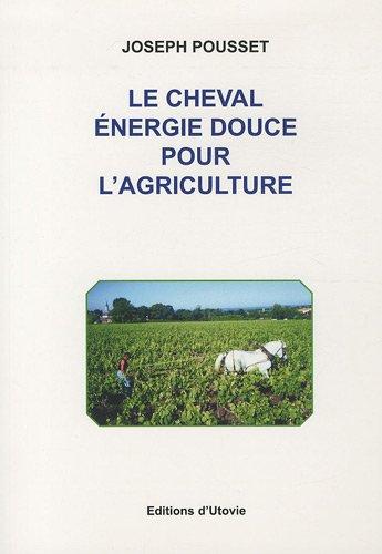 9782868199034: Le cheval : énergie douce pour l'agriculture