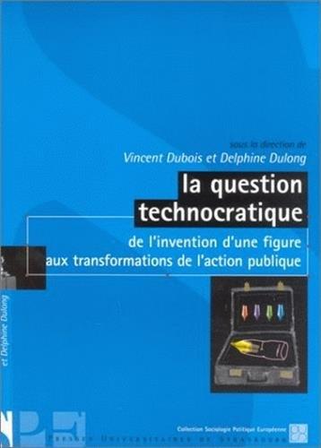 9782868200266: La question technocratique : De l'invention d'une figure aux transformations de l'action publique
