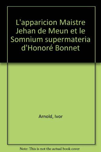 L'apparition Maistre Jehan de Meun et le: Ivor Arnold