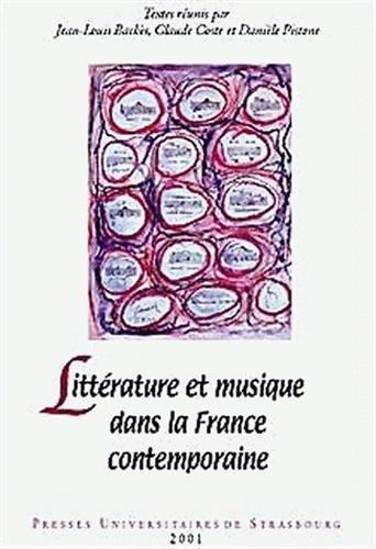 Littérature et musique dans la France contemporaine: Jean-Louis Backès; Claude